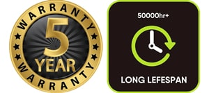 5 years warranty, 50000 hours lifespan